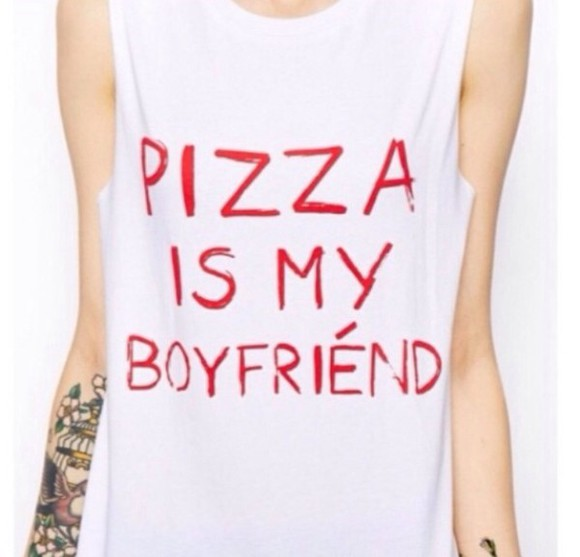 shirt singlet top pizza boyfriend true love