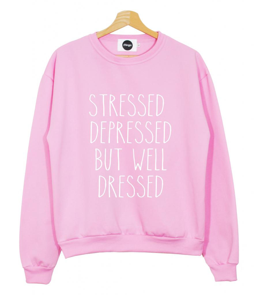 Stressed Depressed But Well Dressed Sweater T Shirt Hipster Fun Tumblr Indie New | eBay