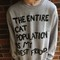 """the entire cat population is my bestfriend"" sweatshirt from crystal bleach on storenvy"