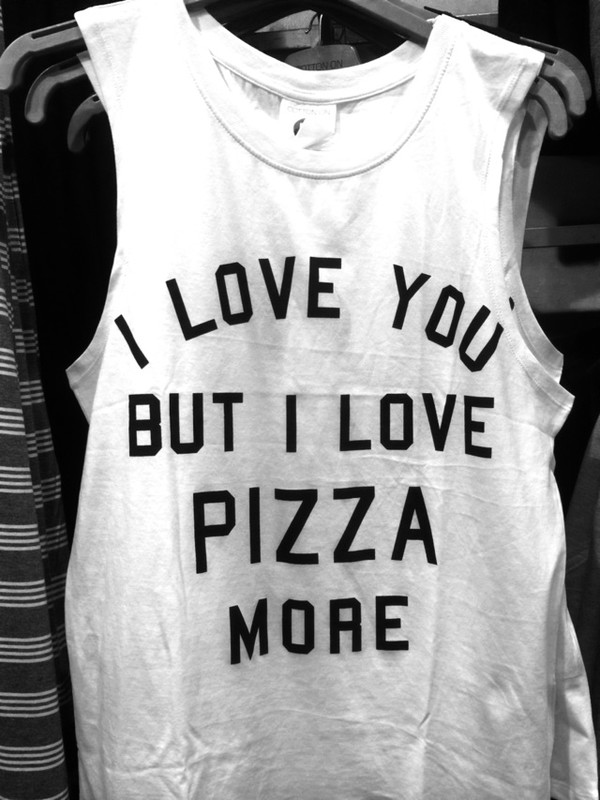 t-shirt t-shirt quote on it pizza i love you white black quote on it scarf t-shirt top tank top starbucks coffee logo galentines day