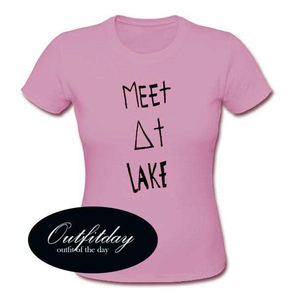 Meet At Lake T Shirt