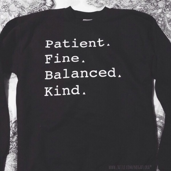 black and white quote on it sweater shirt