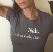 shirt,t-shirt,funny quote shirt,Nah. Rosa Parks 1955