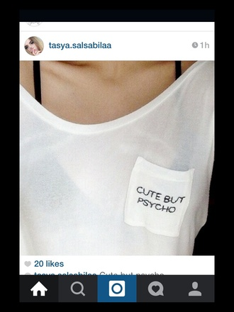 t-shirt grunge t-shirt grunge psycho cute but psycho white t-shirt
