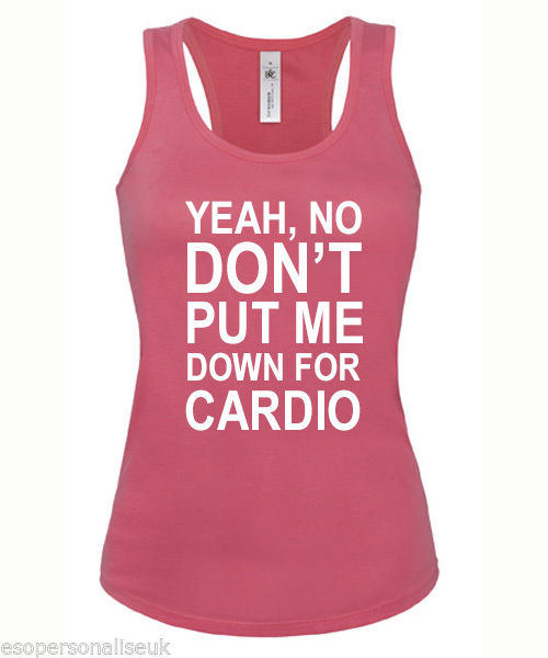 Pitch Perfect 'Yeah No Don'T Put Me Down for Cardio' Slogan Vest T Shirt | eBay