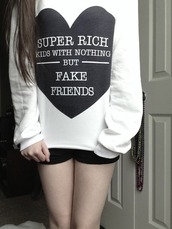 shirt,sweater,super rich kid,fake friends,black,heart,white,long hair,heart sweater,sweatshirt,crewneck,hip hop,hipster,frank ocean,cool,graphic tee,grunge,cotton,top,jeans,shorts,quote on it,black and white,song lyrics,cute sweaters,tumblr outfit