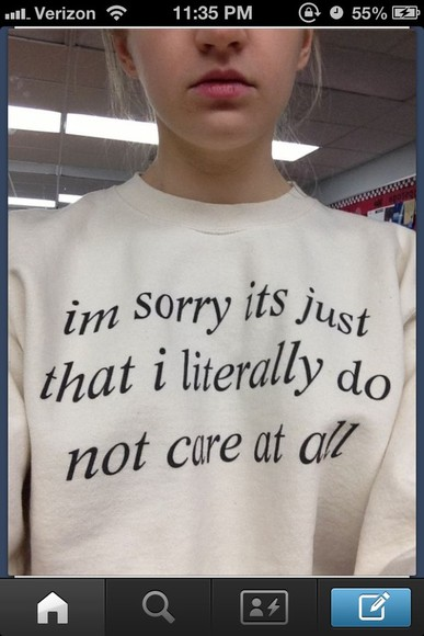tumblr cute sweater i'm sorry literally do not care quote on it saying words