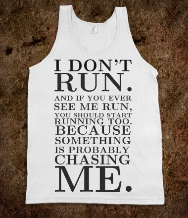 I don 39 t run tank top tee t shirt funnyt skreened t for Holiday t shirt bags