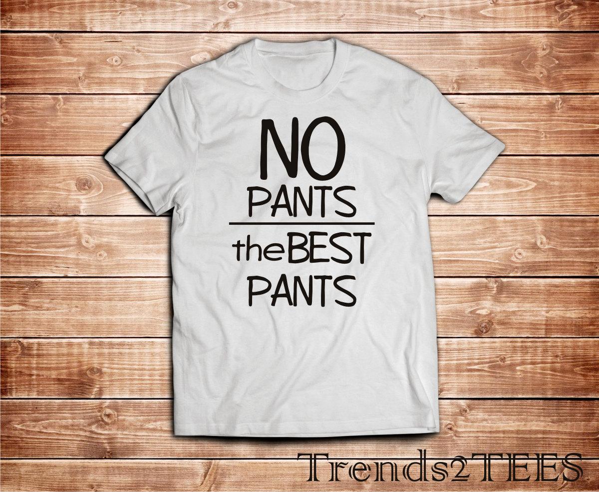No Pants t-shirt - 100% soft cotton