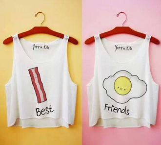 tank top bff shirt t-shirt blouse bacon egg besti friends breakfast skirt funny shorts top white best friens backon bakon bestie best friends shirt bacon and eggs crop tops summer best friend egg and bacon shirt