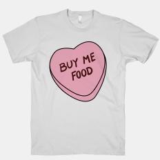 Candy Hearts: Buy Me Food | HUMAN | T-Shirts, Tanks, Sweatshirts and Hoodies