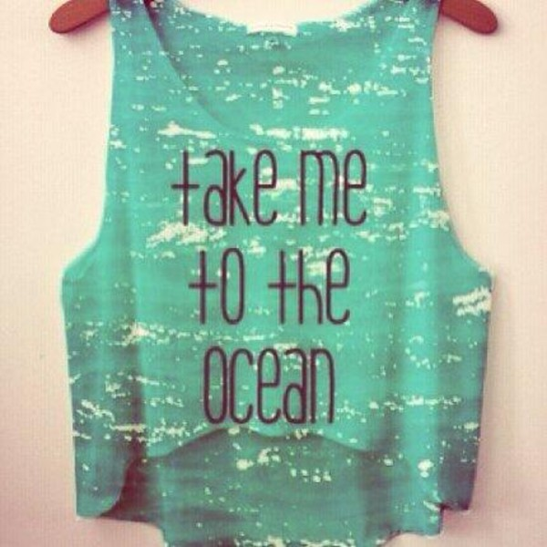 tank top ocean blue water summer quote on it t-shirt shirt