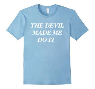 t-shirt the devil made me do it tumblr tumblr outfit tumblr girl tumblr shirt hipster grunge