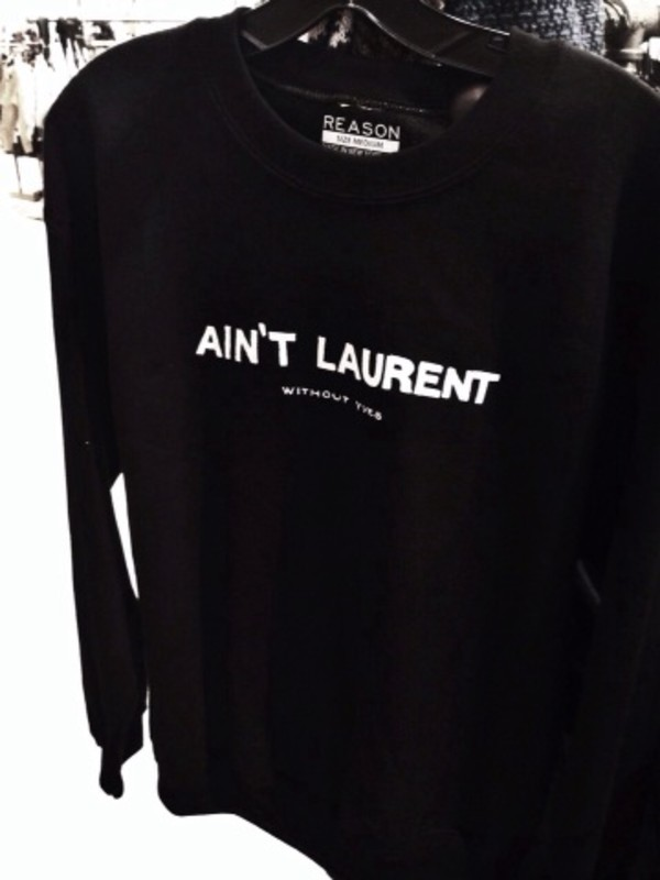 t-shirt ysl shirt sweater aintlaurentwithoutyves saintlaurent sweatshirt