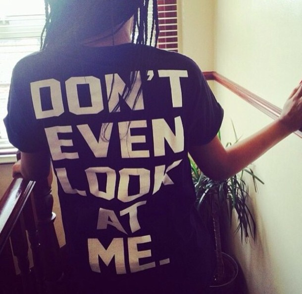 t-shirt swag dope luxury shirt dont look at me funny cute rude edgy hipster black white oversized t-shirt quote on it message black shirt oversized black shirt oversized shirt message tshirt dont give a fuck don't let idiots ruin your day want nedd print dontevenlookatme don't even look at me casual lovely t-shirt noir blanc