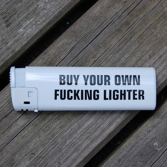 home accessory lighter funny quote on it