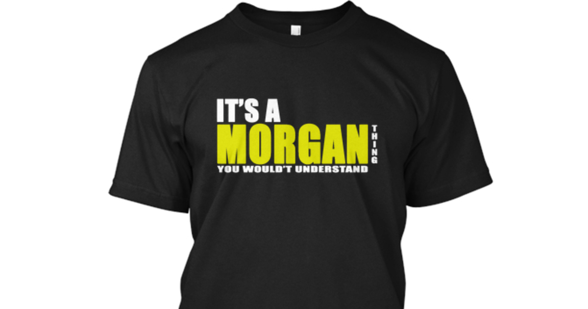 It's a Morgan Thing | Teespring