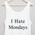 I Hate Mondays Cropped Tank £12.99   Free UK Delivery - #TeeIsland