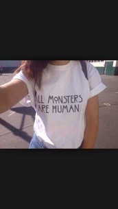 t-shirt,american horror story,all monsters are human,all monsters are human white