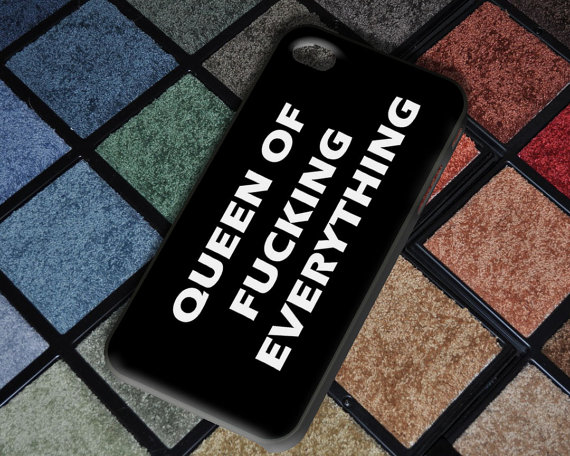 Queen of fucking everything case for iphone 4/4s by crazylionking