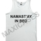 Namast'ay in bed tank top men and women adult
