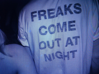t-shirt freaks top grunge tumblr night soft grunge quote on it freaks come out at night shirt white freak tumblr outfit grey tank top starbucks coffee logo freakscomeoutatnight