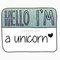 """""""hello i'm a unicorn"""