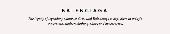 Balenciaga - Women's Clothing & Accessories - Women's Dresses, Designer Shoes & Handbags, Designer Jeans | Barneys New York