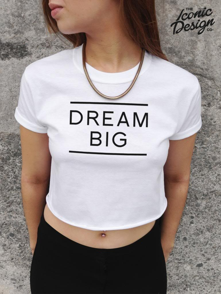 *DREAM BIG Crop Top Fashion Positive Swag Homies Tumblr Dope Hype cropped* | eBay