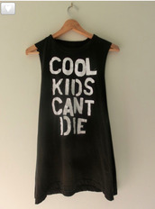 t-shirt,top,tank top,cool kids can't die,shirt,cool,kids fashion,die,muscle,hipser,tumblr,black,grunge,sogt grunge,cant,soft,white,muscle tee,coolkids,menswear,women