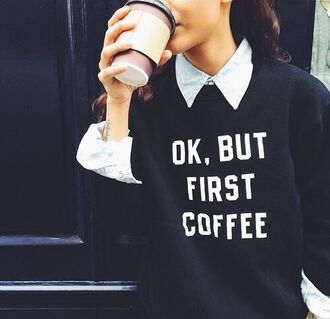 sweater shirt swag girl coffee comfy sweatshirt lovely style black white statement blogger top ok black sweater