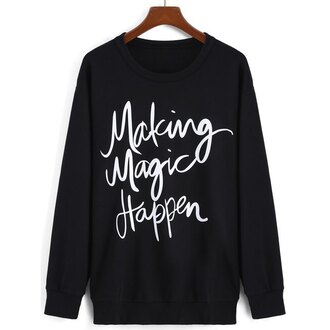 sweater magic rose wholesale making magic happen black black sweater long sleeves tumblr sweater oversized sweater casual tumblr trendy cool