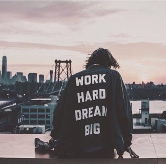 jacket work hard dream big work hard dream big quote on it