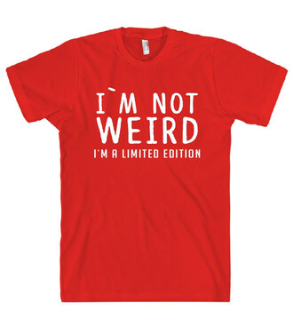 t-shirt weird red quote on it cool swag fashion style trendy shirt top summer funny statement tees