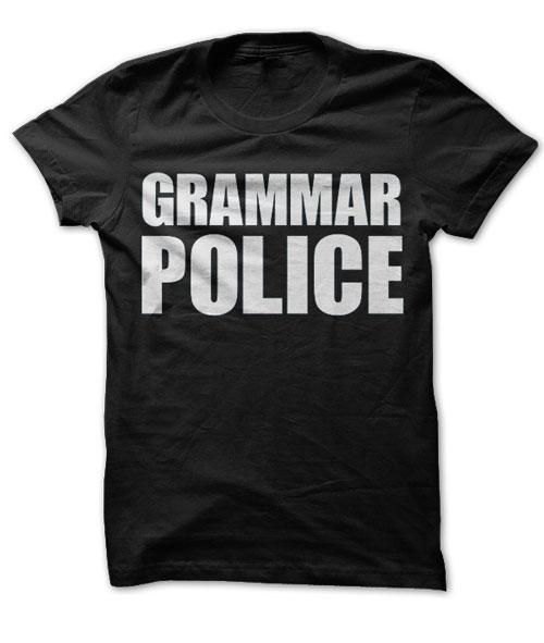 Grammar Police T-Shirt & Hoodie