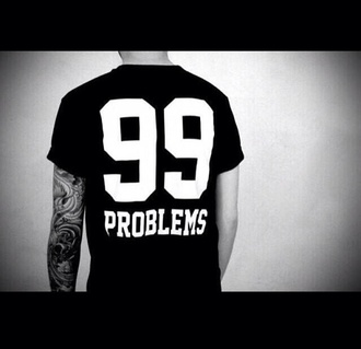 shirt black white 99 problems tee dope swag menswear female unisex 99 problems kanye west jay-z asap rocky fashion mens t-shirt urban menswear