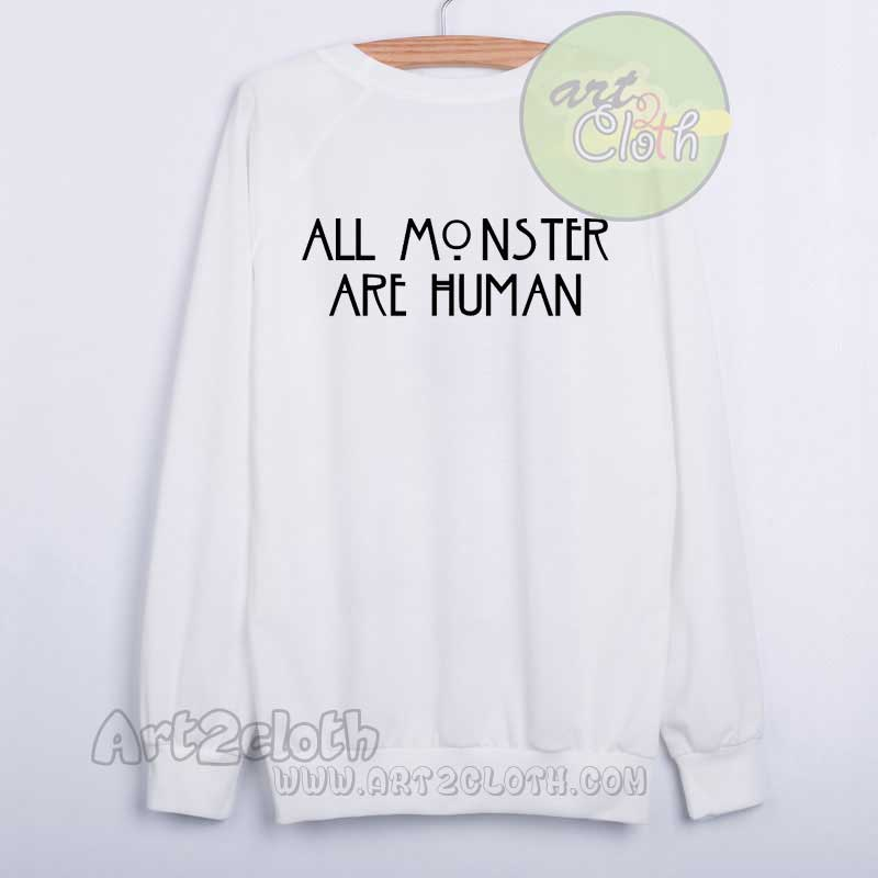 All Monsters Are Human Unisex Sweatshirts | art2cloth