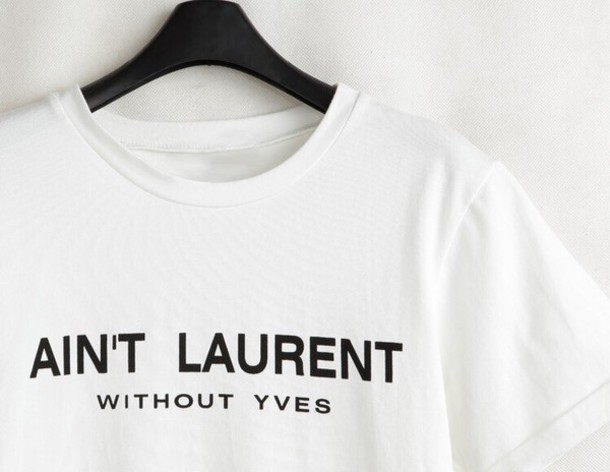 yves laurent yves laurent t-shirt white casual chic shirt graphic tee saint laurent yves saint laurent parís camisa black blanco marque is yves saint laurent ain't laurent without yves style white shirt
