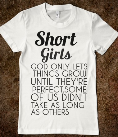 SHORT GIRLS - Any Day Tees - Skreened T-shirts, Organic Shirts, Hoodies, Kids Tees, Baby One-Pieces and Tote Bags Custom T-Shirts, Organic Shirts, Hoodies, Novelty Gifts, Kids Apparel, Baby One-Pieces | Skreened - Ethical Custom Apparel
