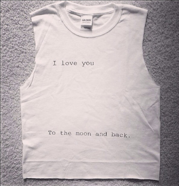 I love you to the moon and back muscle tee shirt tank