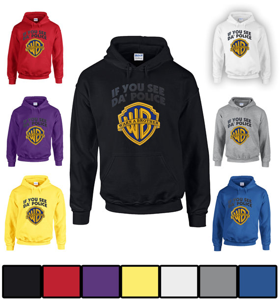 If you see the police warn a brother hoodies in by instylecustom