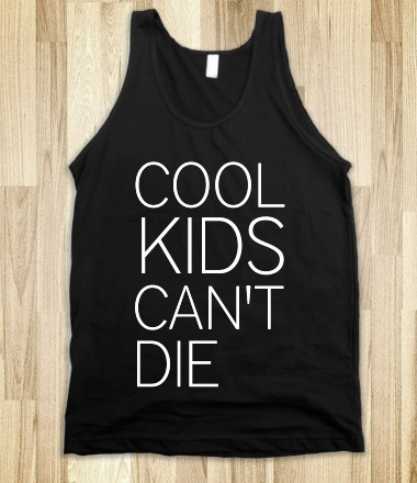 Cool kids can't die tank - Vencere - Skreened T-shirts, Organic ...