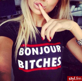 black top quote on it t-shirt pretty shirt bonjour bitches fashion style trendy summer black teenagers beautifulhalo
