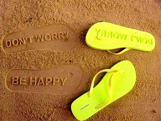 shoes flip-flops green yellow sandals dont worry be happy neon yellow beach impression impression leaving flip flops neon little black dress don't worry quote on it sea sand don't worry be happy message slippers mothers day gift idea
