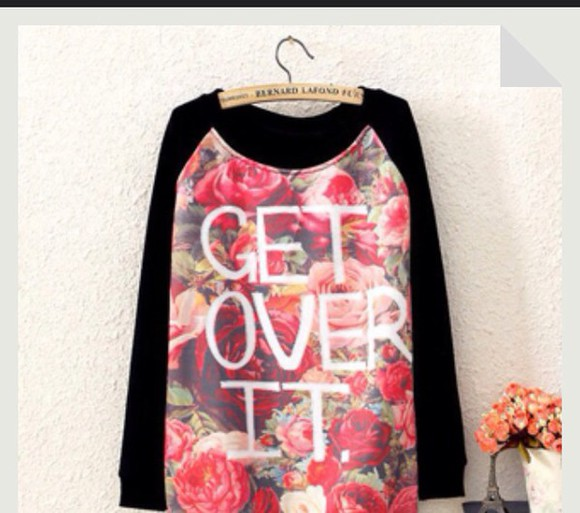 black shirt floral shirt beautiful tshirt get over it t shirt with a quote