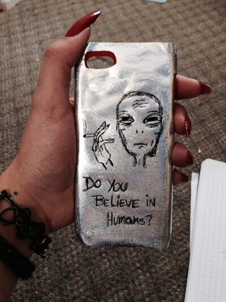 phone cover aliens humans do you believe in humans phone silver grunge