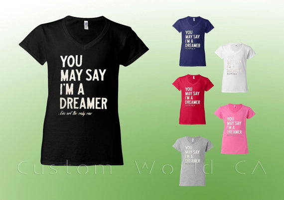 You may say i am a dreamer i am not the only one  by customworldca
