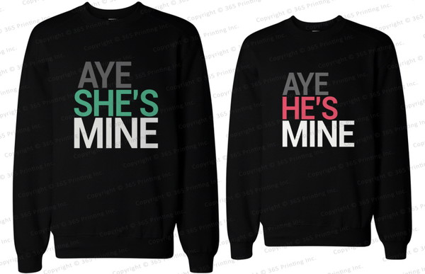 aye mine aye  mine sweatshirts aye he's mine aye she's mine aye he's mine sweaters aye she's mine sweaters matching sweatshirts matching sweatshirts for couples couple sweaters couple sweaters matching couples couple matching couple sweatshirts matching couples his and hers sweatshirts his and hers clothing his and hers gifts bf and gf