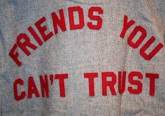 shirt friends art hoe quote on it trust tumblr pale