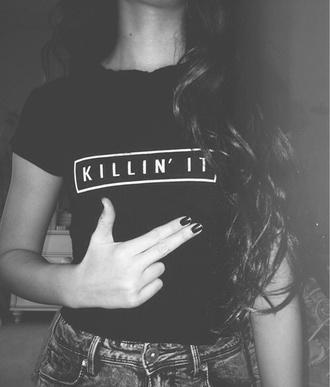 shirt killin it t-shirt top black t-shirt